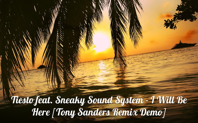 I Will Be Here (Benny Benassi Remix) Tiesto & Sneaky Sound System