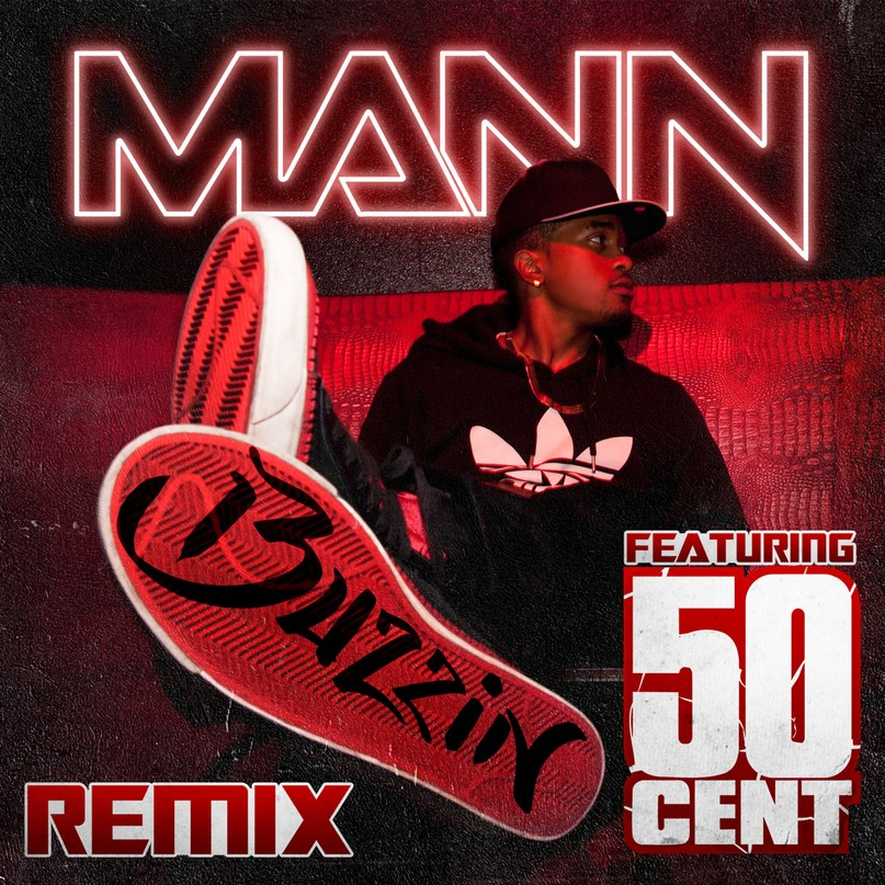 Buzzin' 50 Cent Ft. Mann