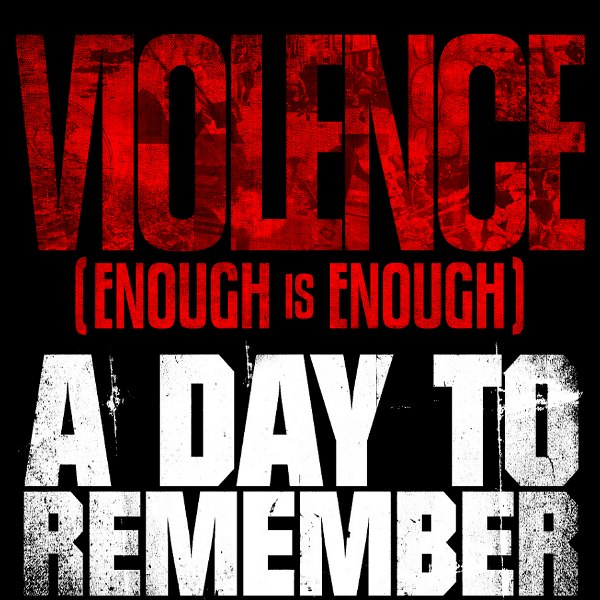 Violence (Enough Is Enough) A Day To Remember