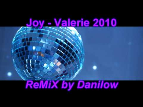 Joy - Valerie 2010 [Dance ReMiX]