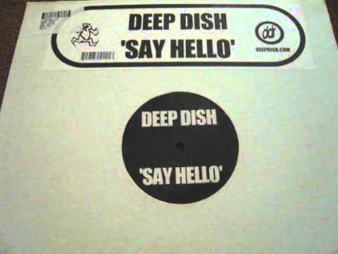 Deep Dish - Say Hello (Original Mix)