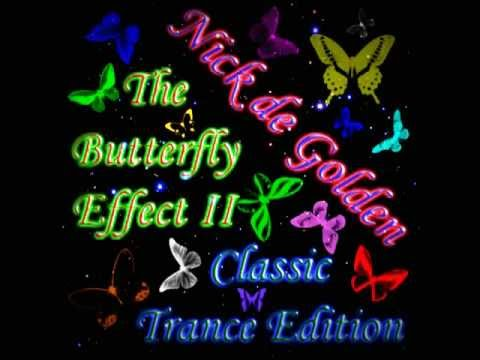 Nick de Golden   The Butterfly Effect, Part II Classic Trance Edition