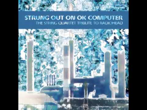 No Surprises - Strung Out On Ok Computer - String Quartet Tribute to Radiohead