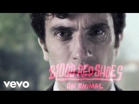 Blood Red Shoes - An Animal