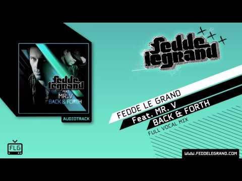 Fedde Le Grand ft. Mr V. - Back & Forth // Full Vocal Mix