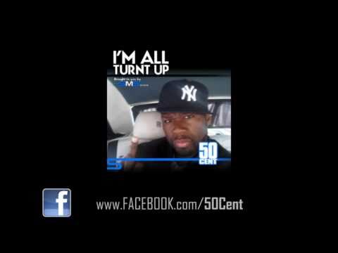 I'm All Turnt Up by 50 Cent Freestyle [April 2011] | 50 Cent Music
