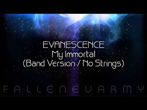 Evanescence - My Immortal (Band Version / No Strings)