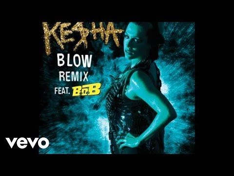 Ke$ha Featuring B.o.B. - Blow Remix (Audio)