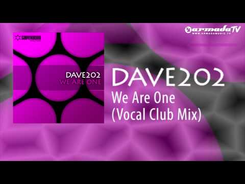 Dave202 - We Are One (Vocal Club Mix)