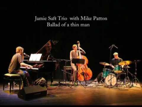 Mike Patton with Jamie Saft Trio - Ballad of a thin man