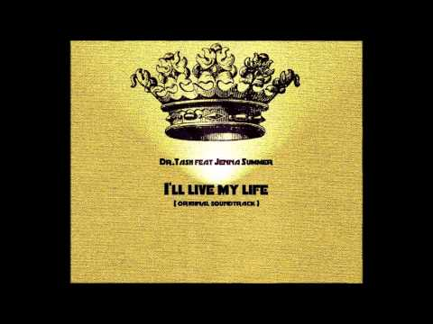 Dr.Tash feat. Jenna Summer - I'll live my life (OST к/ф Дублер)
