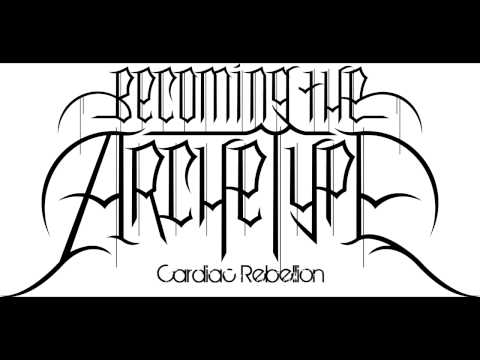 Becoming the Archetype - Cardiac Rebellion