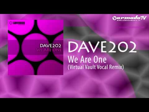 Dave202 - We Are One (Virtual Vault Vocal Remix)