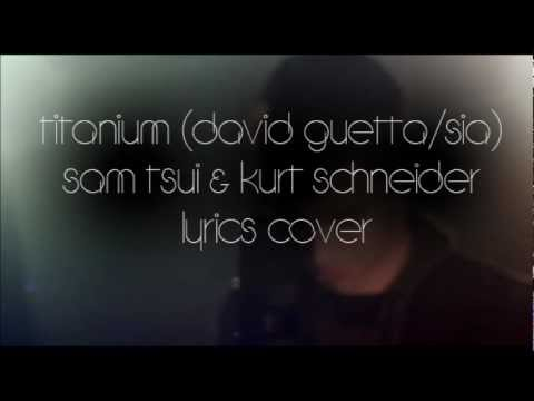 Titanium - David Guetta ft. Sia w/ lyrics (cover) Sam Tsui & Kurt Schneider