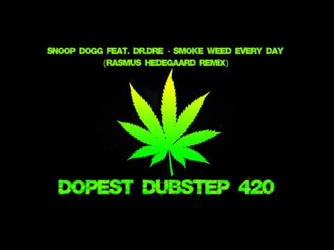 Snoop Dogg feat. Dr.Dre - Smoke Weed Every Day (Rasmus Hedegaard Remix)