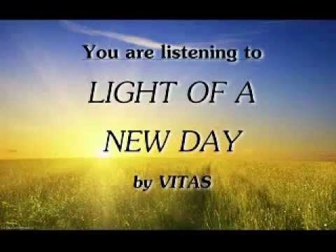 LIGHT OF A NEW DAY _ VITAS .