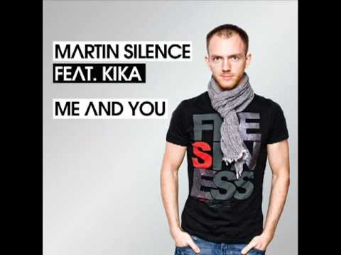 Martin Silence feat. Kika - Me and You